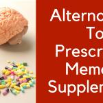Best Herbal Alternatives To Prescribed Memory Supplements -Top 4