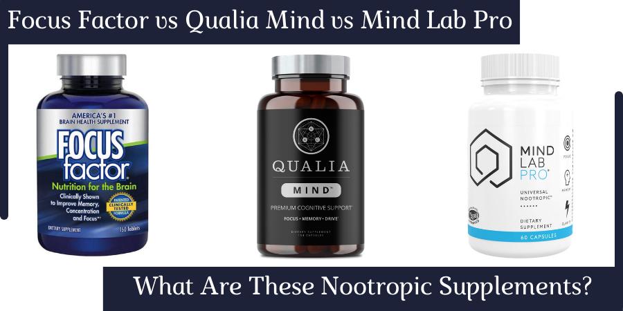 focus factor vs qualia mind vs mind lab pro